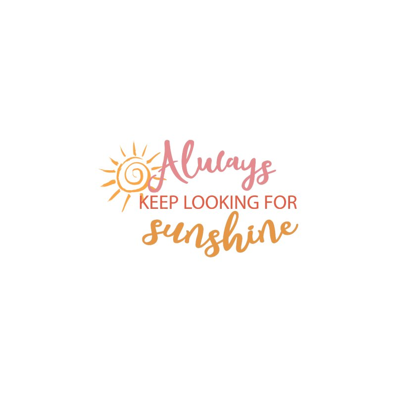 Always keep looking for sunshine face mask Accessories Face Mask by With Hope and Grace