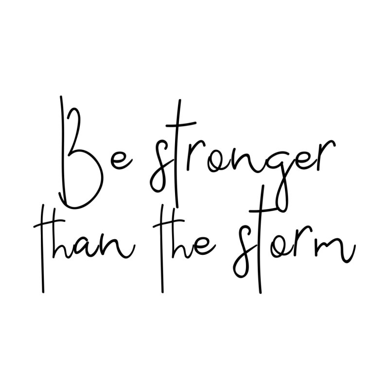 Be stronger than the storm Men's T-Shirt by With Hope and Grace