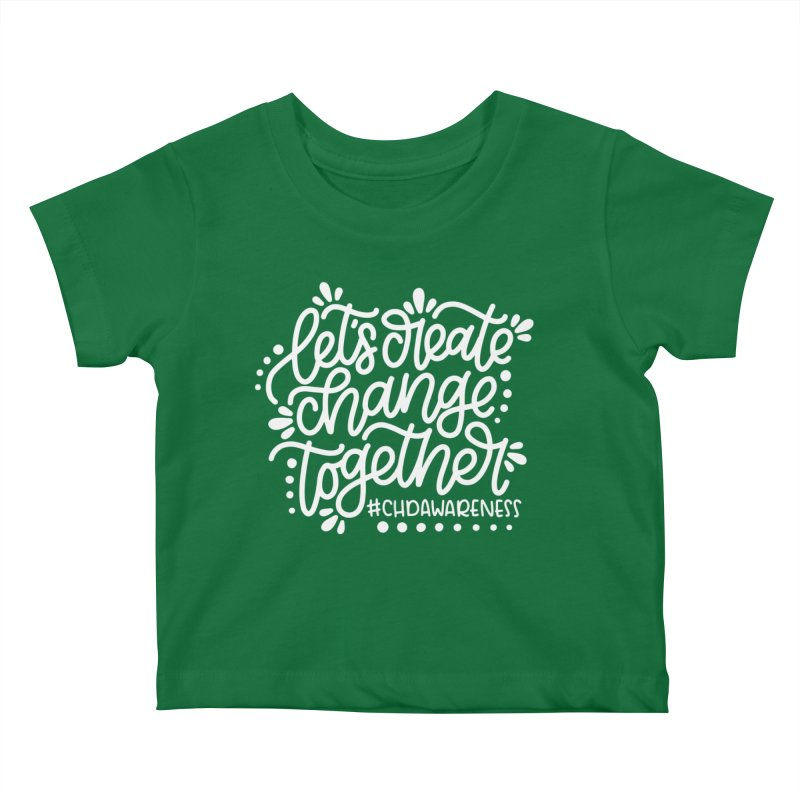 Let's create change together  - white Kids Baby T-Shirt by With Hope and Grace