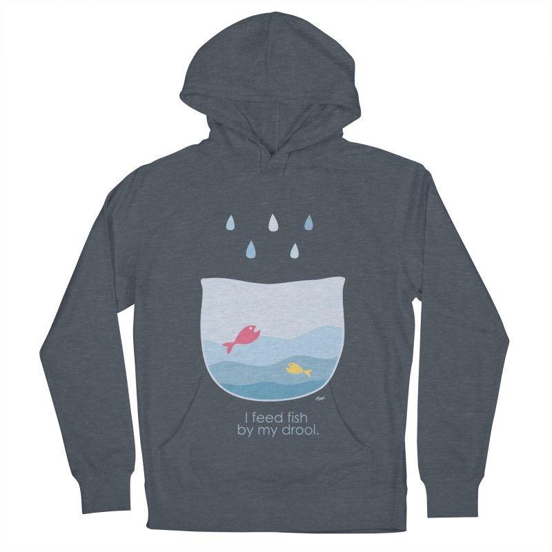 I feed fish by my drool Men's French Terry Pullover Hoody by YLTsai's Artist Shop