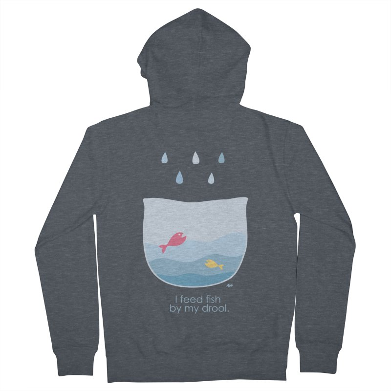 I feed fish by my drool Women's French Terry Zip-Up Hoody by YLTsai's Artist Shop