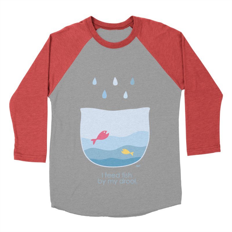 I feed fish by my drool Women's Baseball Triblend T-Shirt by YLTsai's Artist Shop
