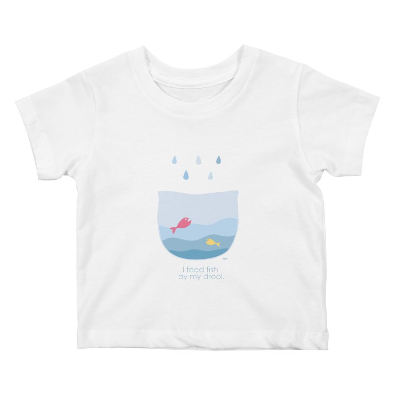 I feed fish by my drool Kids Baby T-Shirt by YLTsai's Artist Shop
