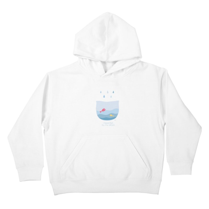 I feed fish by my drool Kids Pullover Hoody by YLTsai's Artist Shop