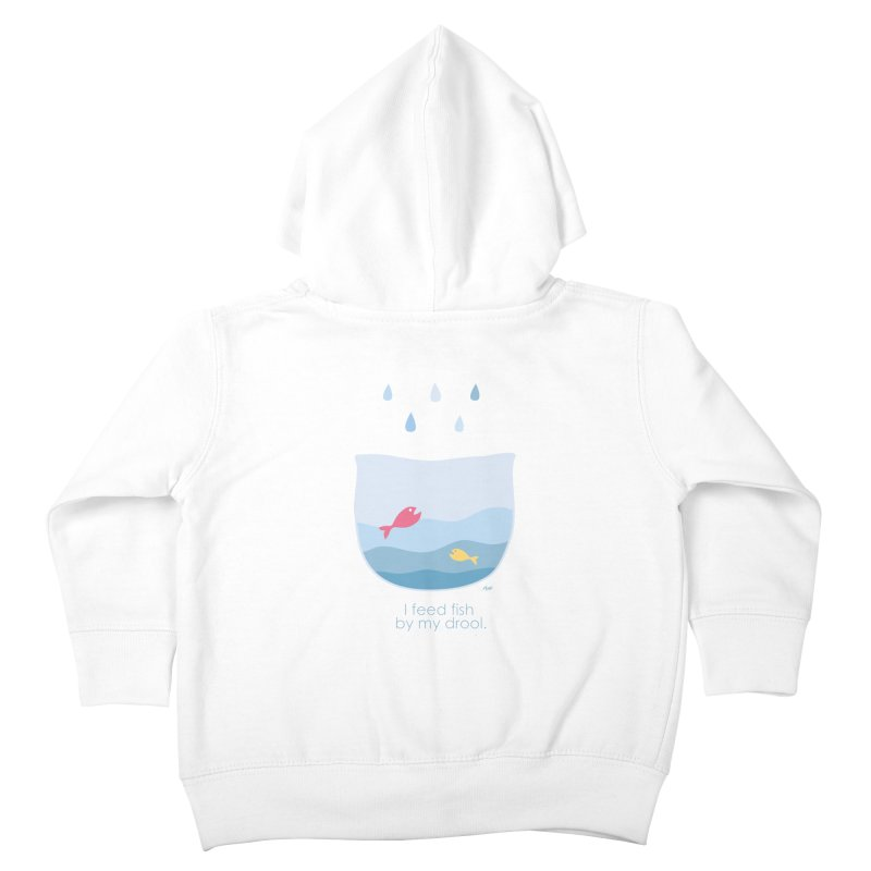 I feed fish by my drool Kids Toddler Zip-Up Hoody by YLTsai's Artist Shop