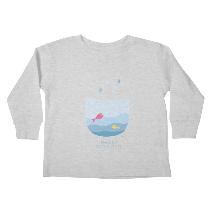I feed fish by my drool Kids Toddler Longsleeve T-Shirt by YLTsai's Artist Shop