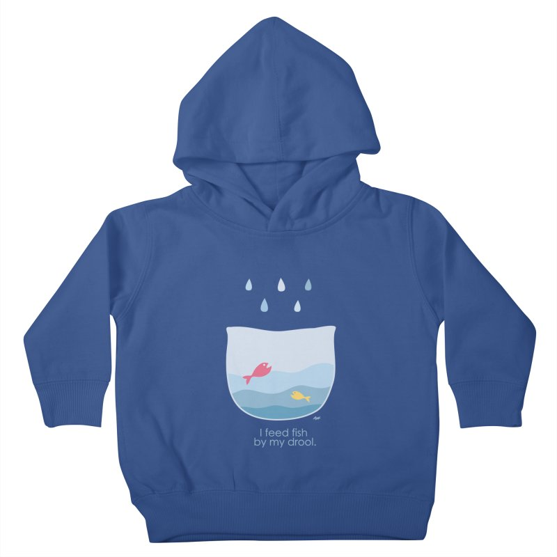 I feed fish by my drool Kids Toddler Pullover Hoody by YLTsai's Artist Shop
