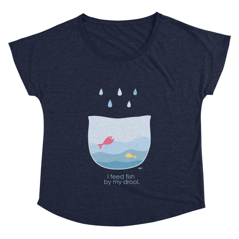 I feed fish by my drool Women's Dolman Scoop Neck by YLTsai's Artist Shop