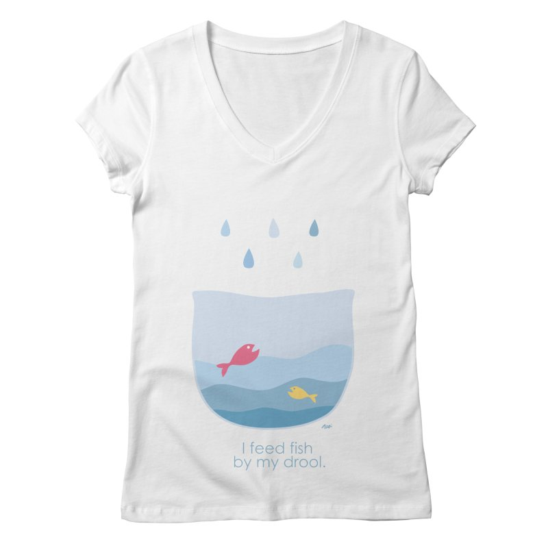 I feed fish by my drool Women's Regular V-Neck by YLTsai's Artist Shop