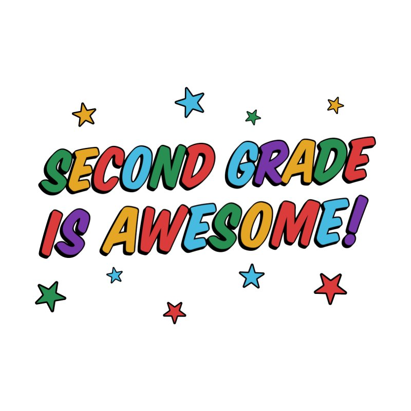 Second Grade Is Awesome! by Yoga Frog's Artist Shop