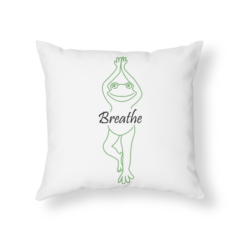 Yoga Frog Breathe Home Throw Pillow by Yoga Frog's Artist Shop