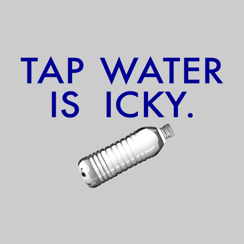Tap Water by Your Size Shirts