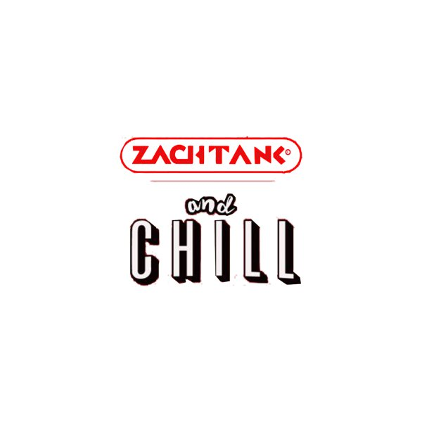 image for zachtank and chill