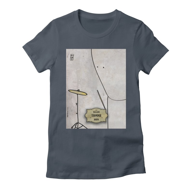 TIOMMH_Drum Women's T-Shirt by ZEROSTILE'S ARTIST SHOP