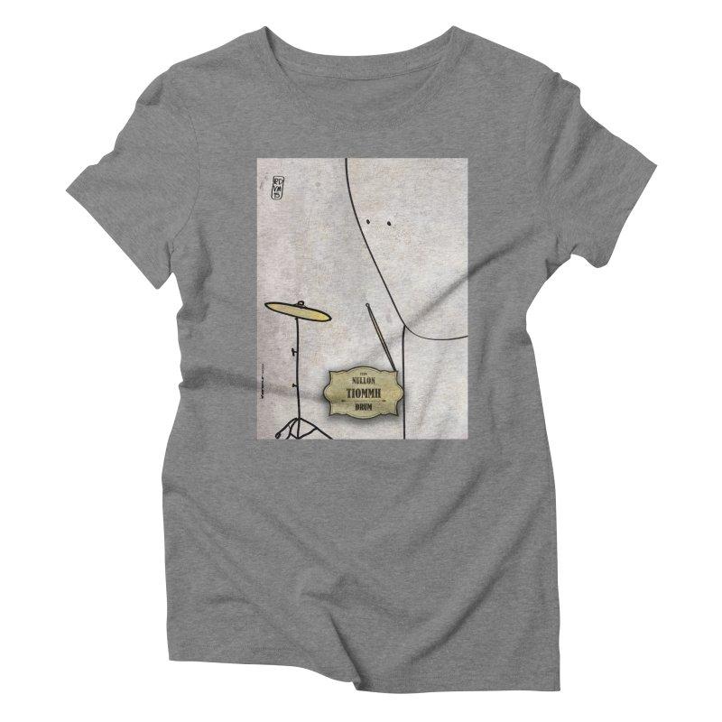 TIOMMH_Drum Women's Triblend T-Shirt by ZEROSTILE'S ARTIST SHOP
