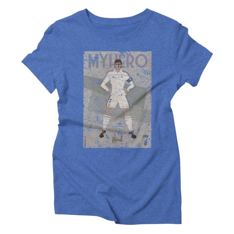 Raul My Hero Grunge Edt Women's Triblend T-shirt by ZEROSTILE'S ARTIST SHOP