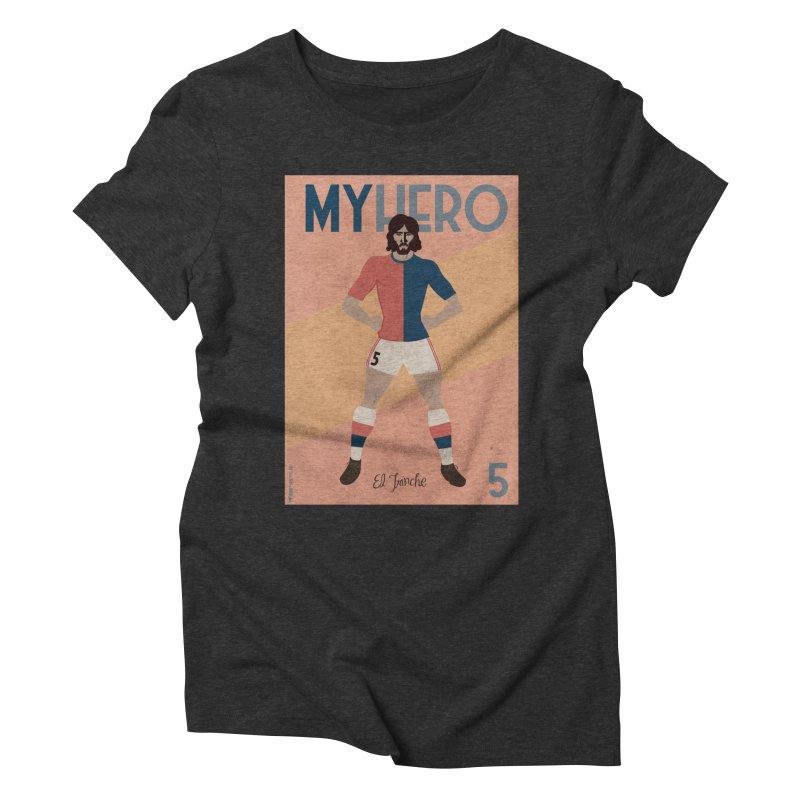 Carlovich EL TRINCHE My hero Vintage Edition Women's Triblend T-Shirt by ZEROSTILE'S ARTIST SHOP