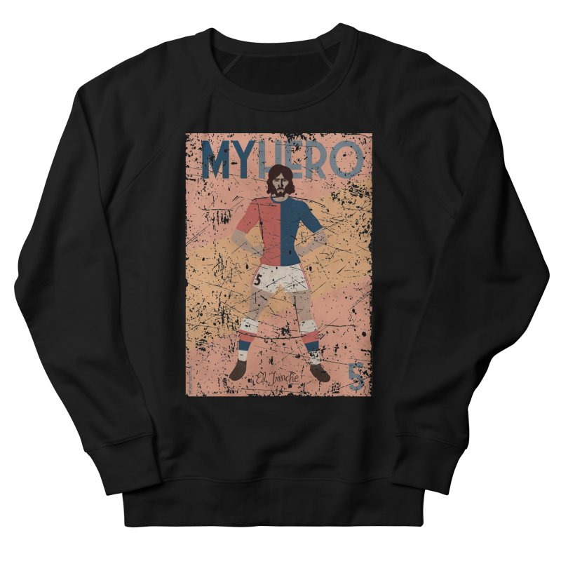 Carlovich El TRINCHE My Hero Grunge Edition Women's Sweatshirt by ZEROSTILE'S ARTIST SHOP
