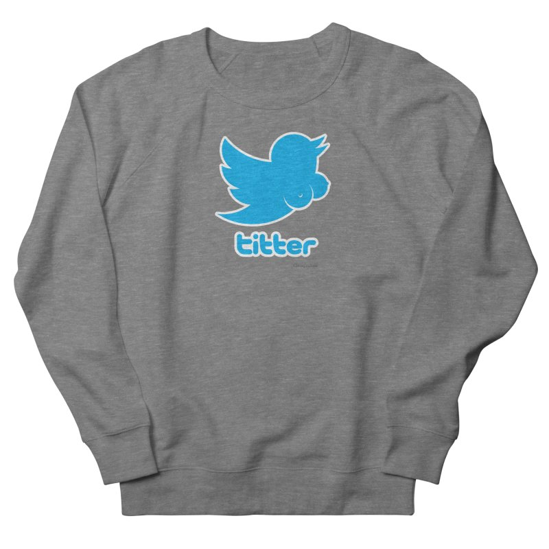 Titter Women's Sweatshirt by Zachary Knight | Artist Shop