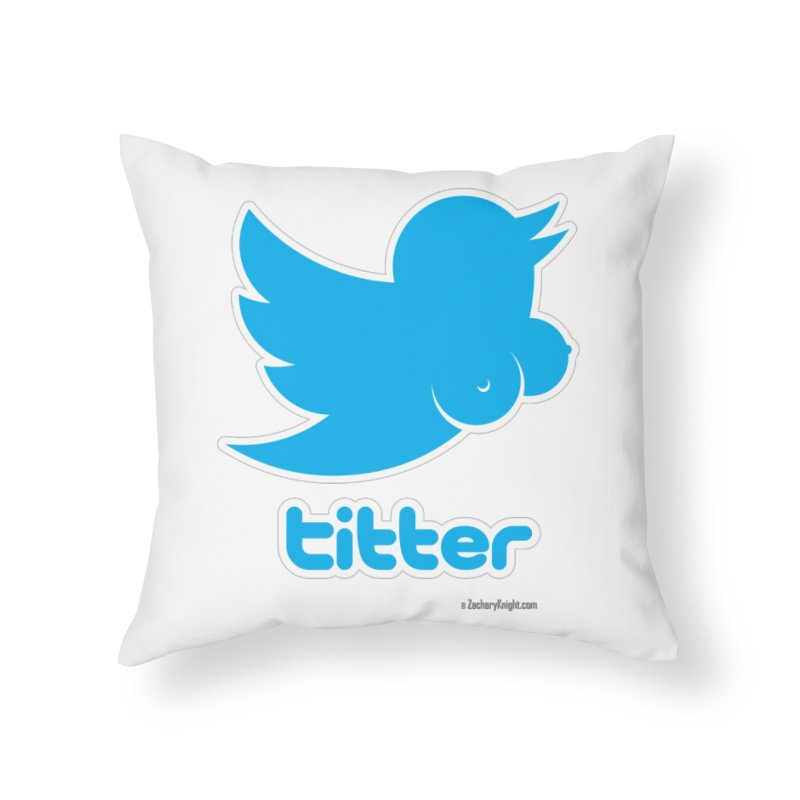Titter Home Throw Pillow by Zachary Knight | Artist Shop