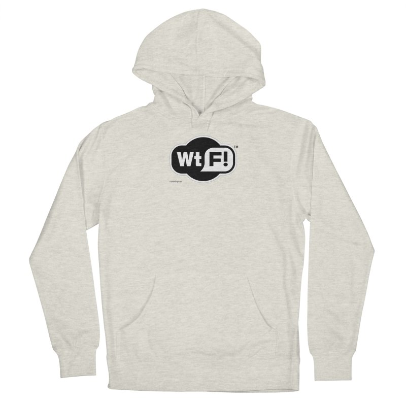 WTF! Women's French Terry Pullover Hoody by Zachary Knight | Artist Shop