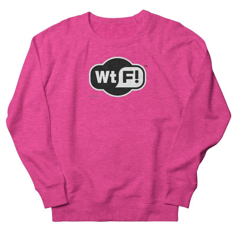 WTF! Women's French Terry Sweatshirt by Zachary Knight | Artist Shop