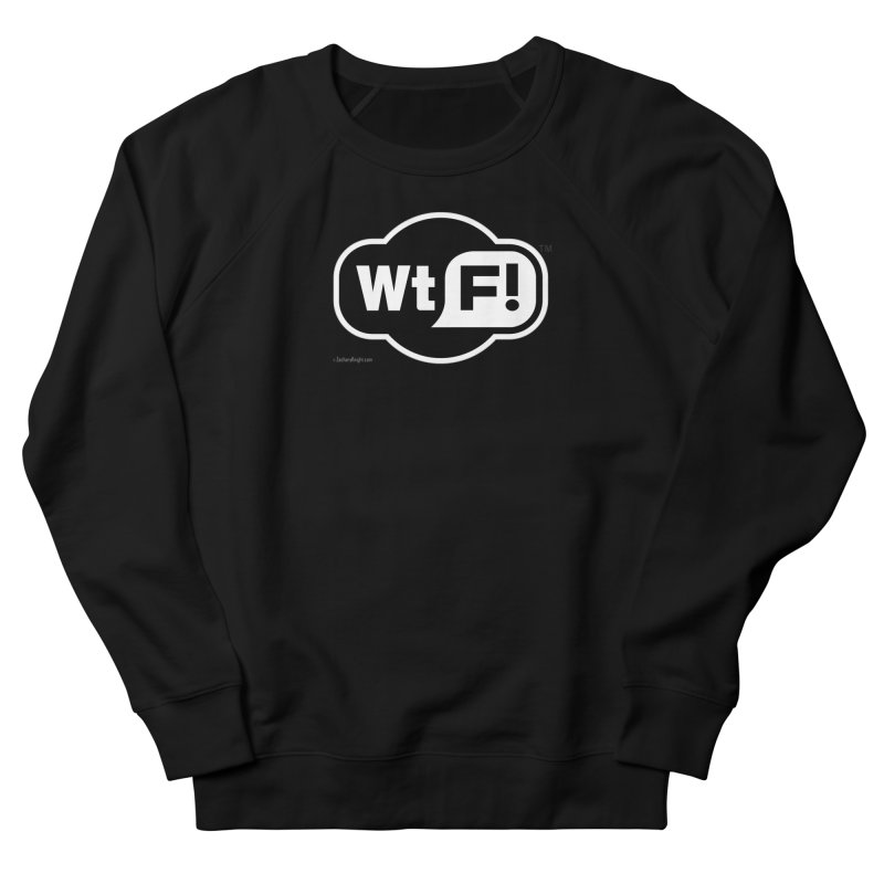 WTF! Women's French Terry Sweatshirt by Zachary Knight | Artist Shop