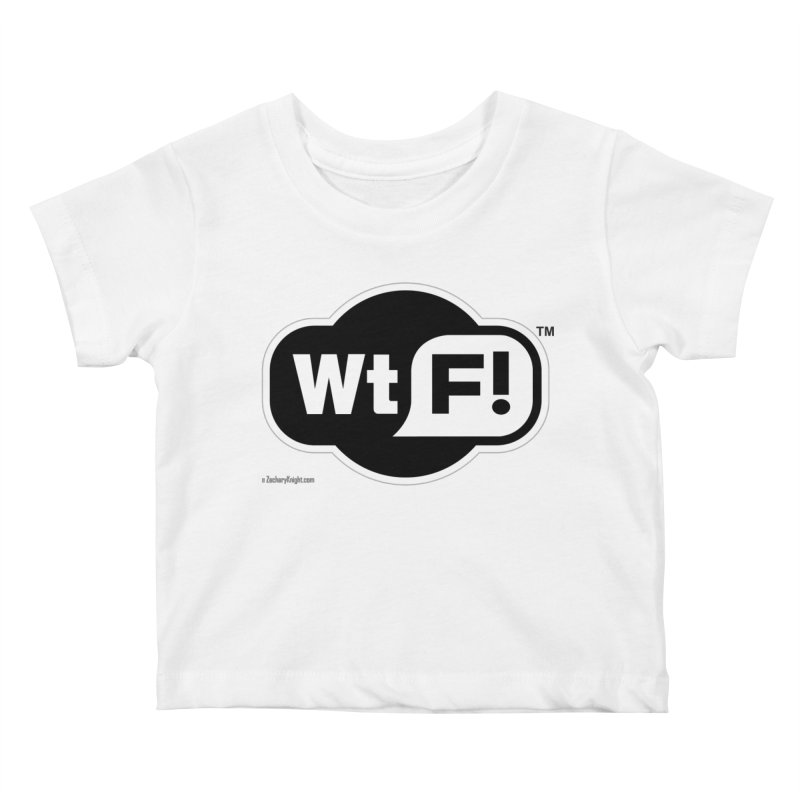 WTF! Kids Baby T-Shirt by Zachary Knight | Artist Shop
