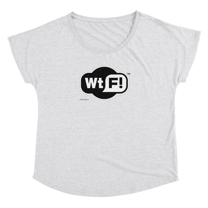 WTF! Women's Dolman Scoop Neck by Zachary Knight | Artist Shop