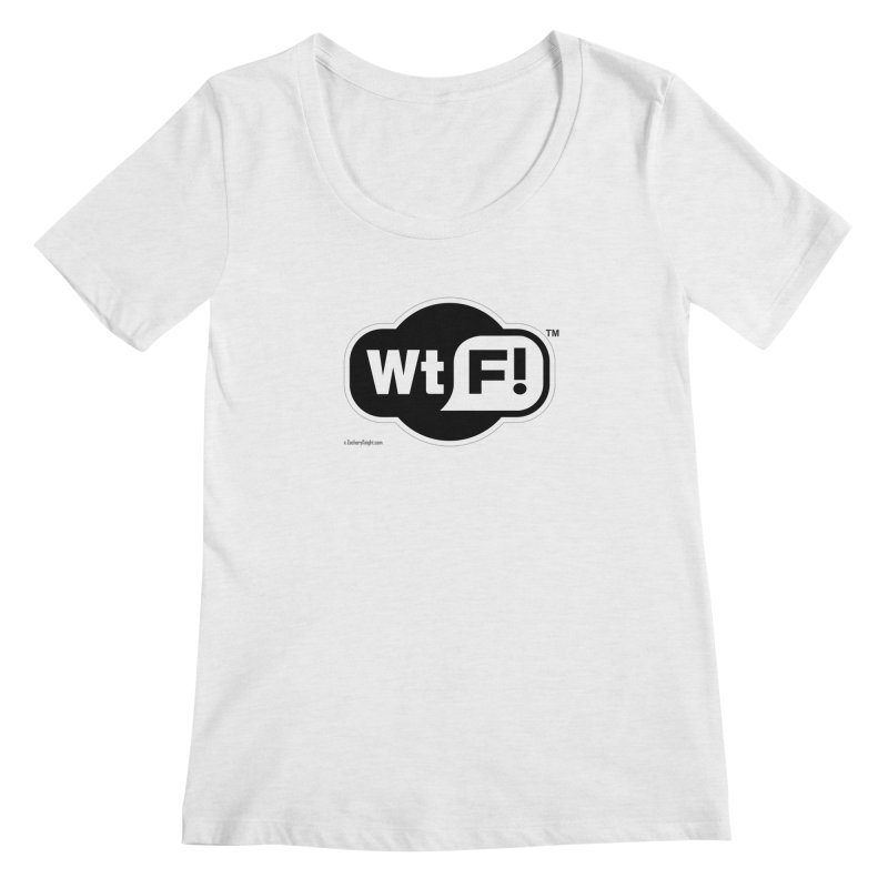 WTF! Women's Regular Scoop Neck by Zachary Knight | Artist Shop