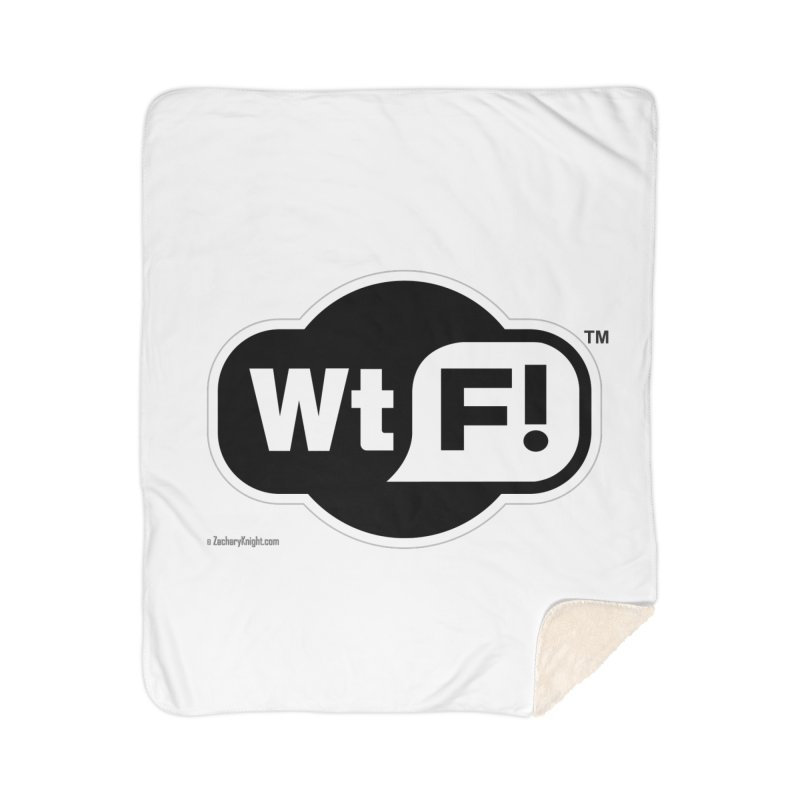 WTF! Home Sherpa Blanket Blanket by Zachary Knight | Artist Shop