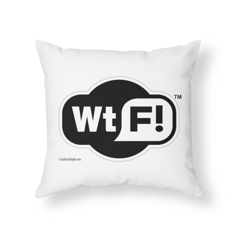 WTF! Home Throw Pillow by Zachary Knight | Artist Shop