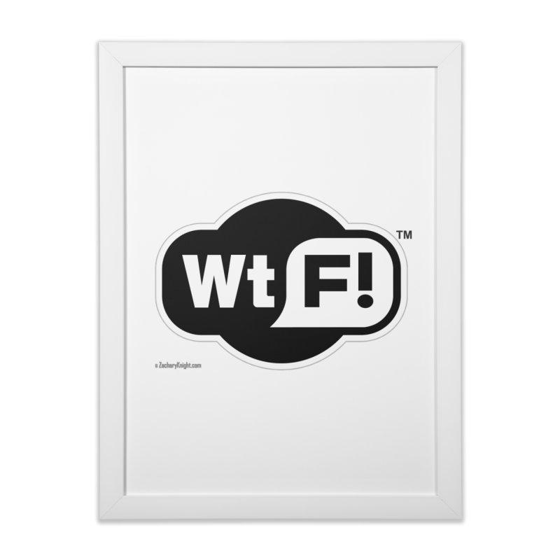 WTF! Home Framed Fine Art Print by Zachary Knight | Artist Shop