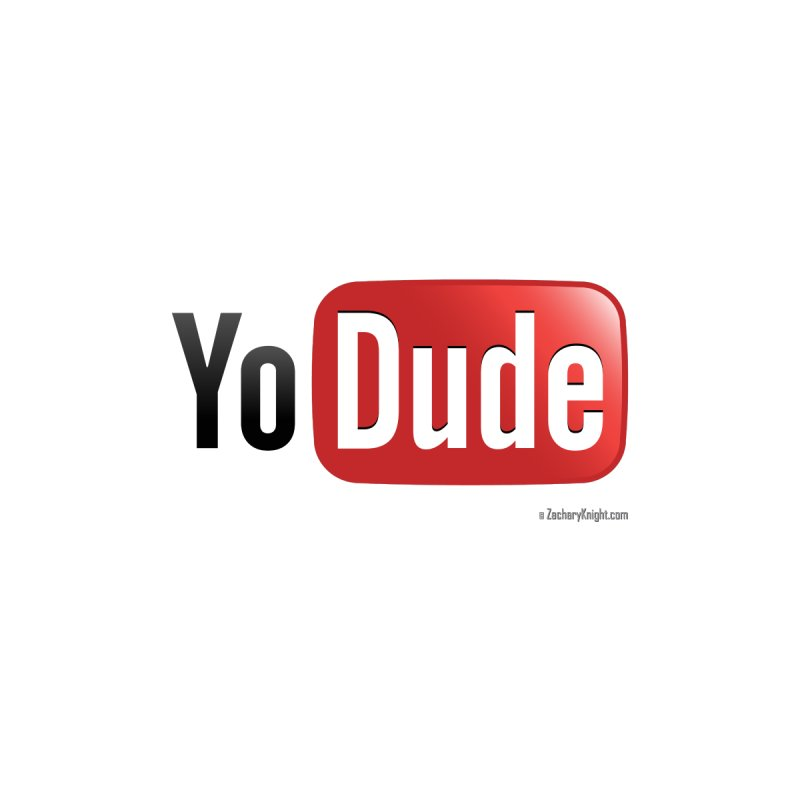 YoDude   by Zachary Knight | Artist Shop