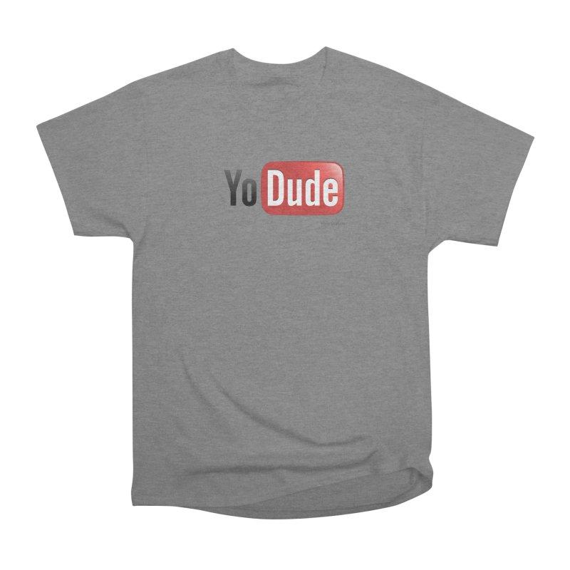 YoDude Women's Heavyweight Unisex T-Shirt by Zachary Knight | Artist Shop