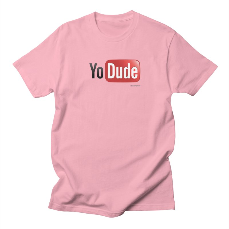YoDude Women's Regular Unisex T-Shirt by Zachary Knight | Artist Shop