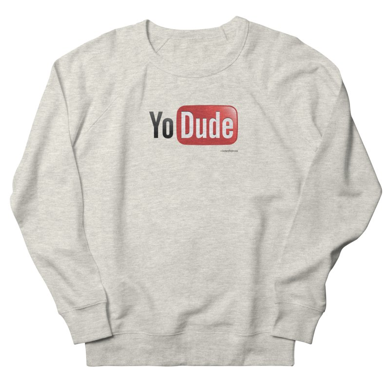 YoDude Men's French Terry Sweatshirt by Zachary Knight | Artist Shop