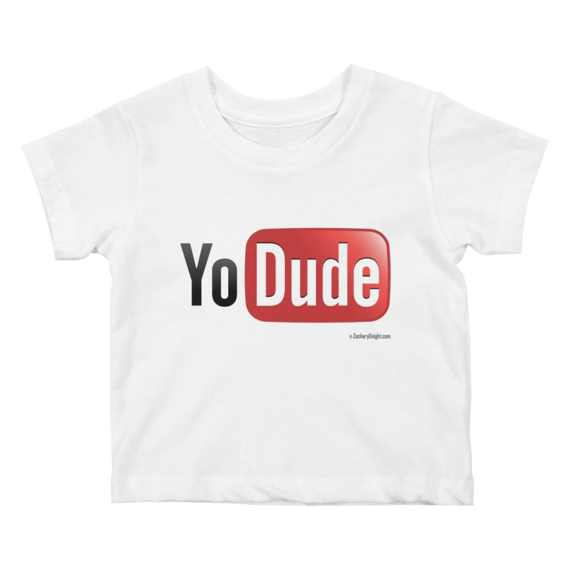 YoDude Kids Baby T-Shirt by Zachary Knight | Artist Shop