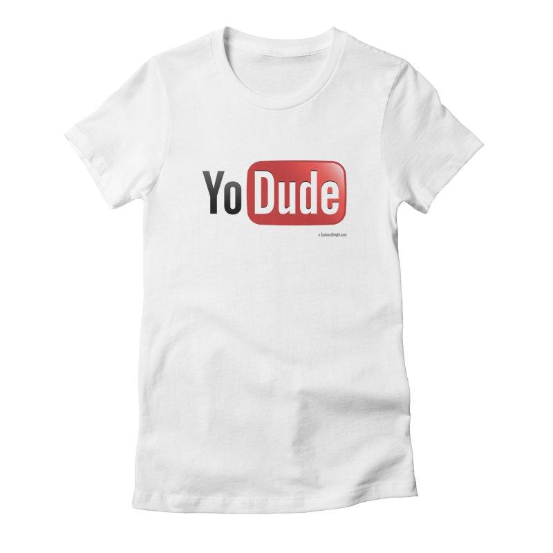 YoDude Women's T-Shirt by Zachary Knight | Artist Shop