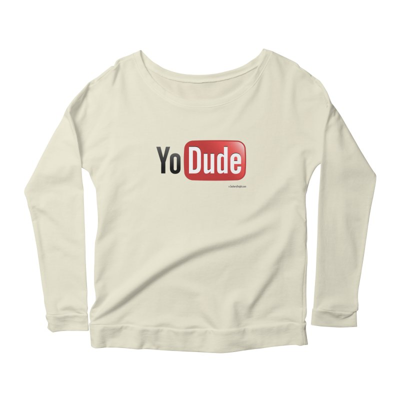 YoDude Women's Scoop Neck Longsleeve T-Shirt by Zachary Knight | Artist Shop
