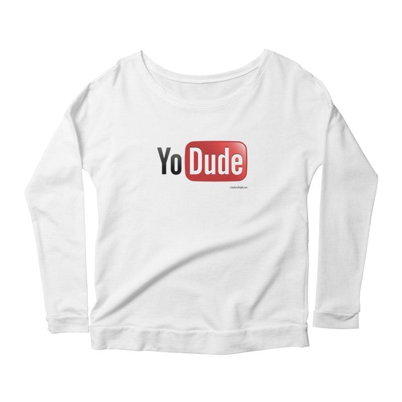 YoDude Women's Scoop Neck Longsleeve T-Shirt by Zachary Knight | Artist Shop