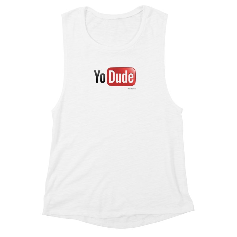 YoDude Women's Muscle Tank by Zachary Knight | Artist Shop