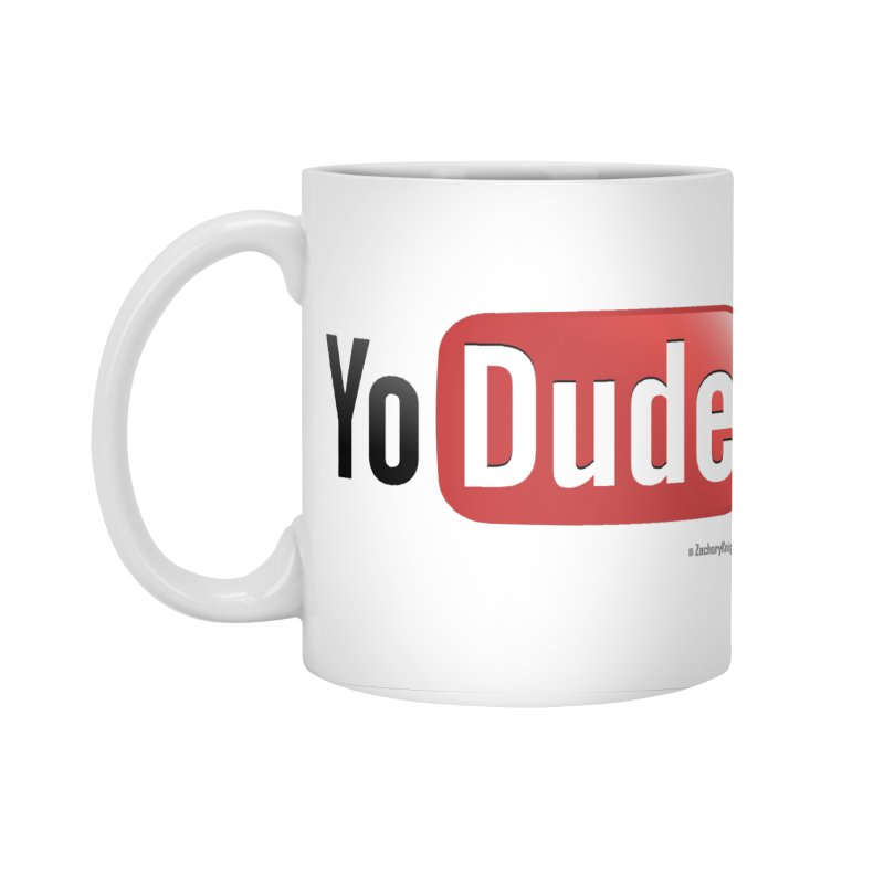 YoDude Accessories Mug by Zachary Knight | Artist Shop