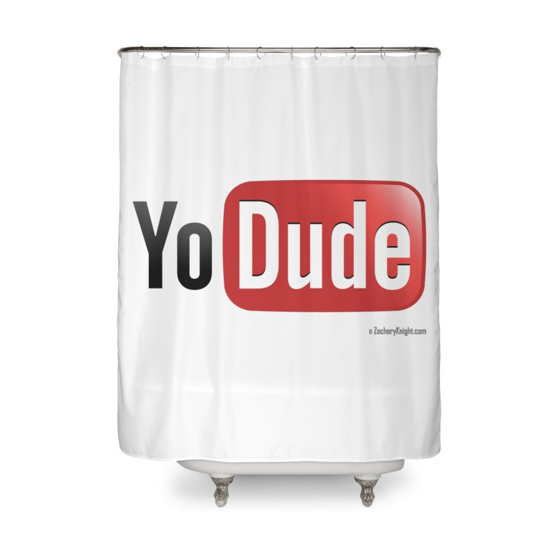 YoDude Home Shower Curtain by Zachary Knight | Artist Shop
