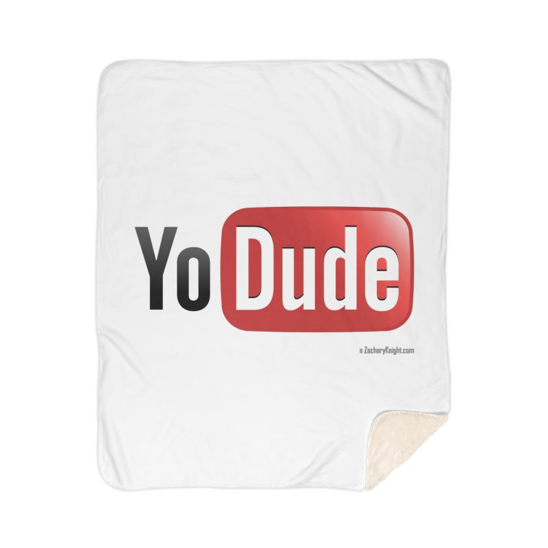 YoDude Home Sherpa Blanket Blanket by Zachary Knight | Artist Shop