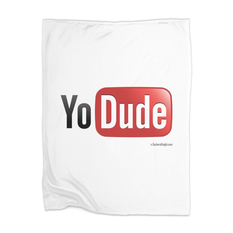 YoDude Home Blanket by Zachary Knight   Artist Shop
