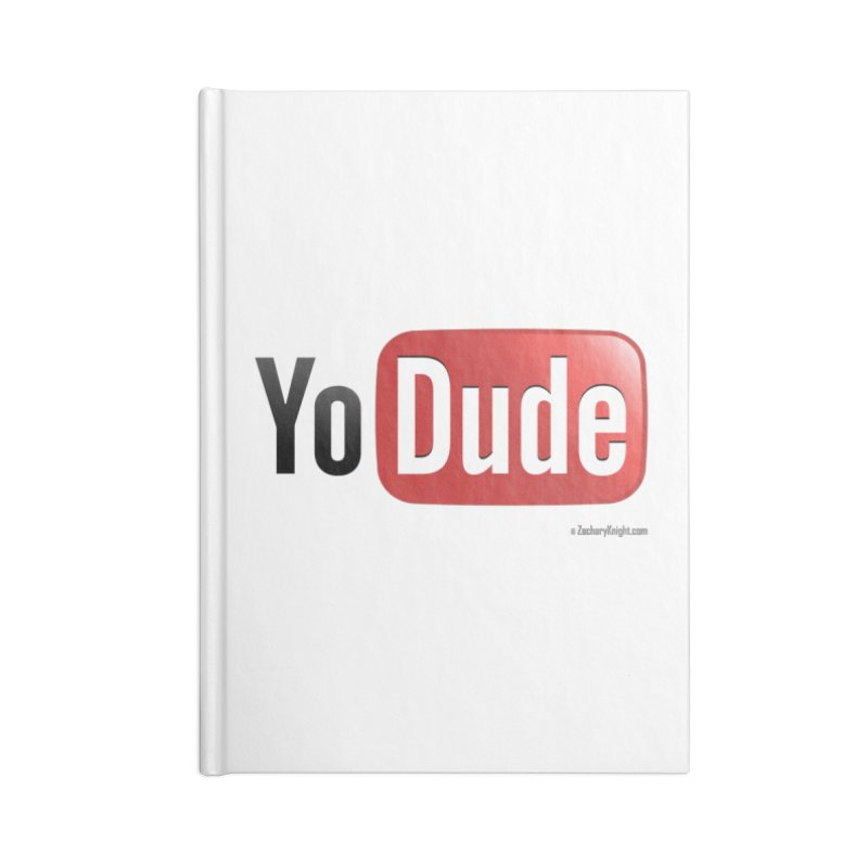 YoDude Accessories Lined Journal Notebook by Zachary Knight | Artist Shop