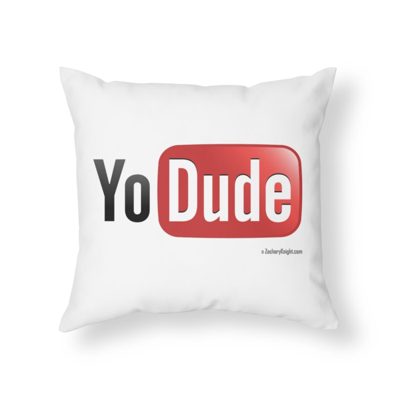YoDude Home Throw Pillow by Zachary Knight | Artist Shop