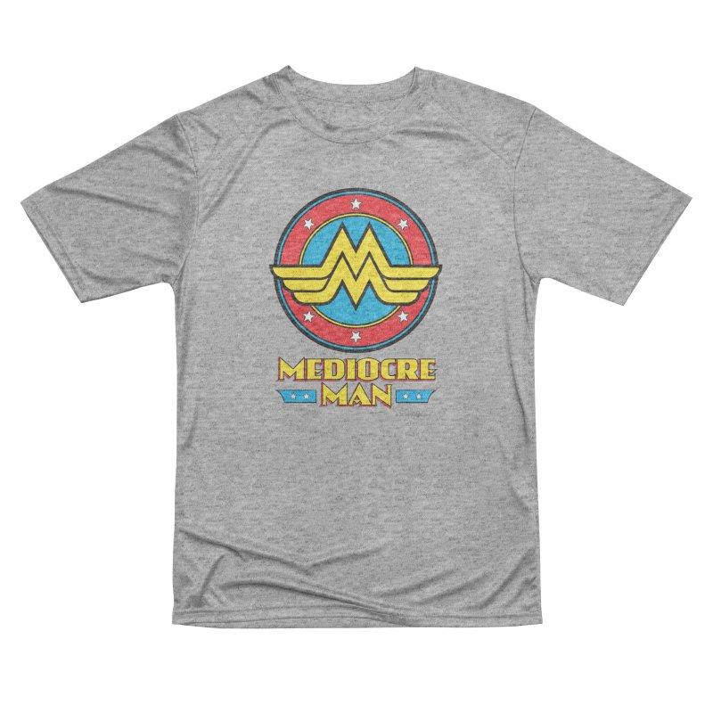 Mediocre Man! Women's Performance Unisex T-Shirt by Zachary Knight | Artist Shop
