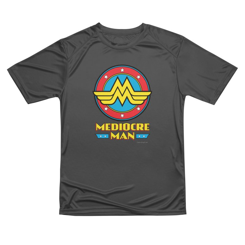 Mediocre Man! Men's Performance T-Shirt by Zachary Knight | Artist Shop